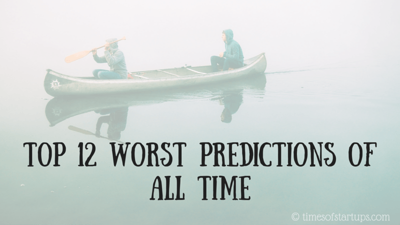 Top 12 worst predictions of all time