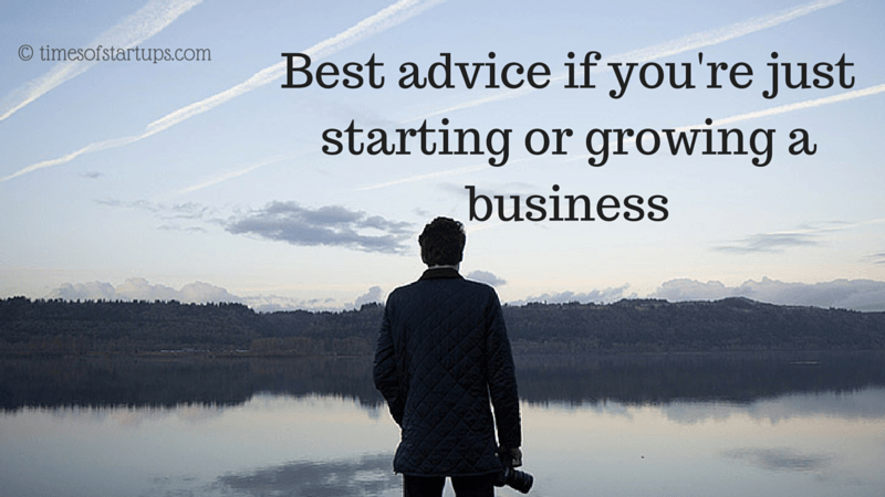 Best advice if you're just starting or growing a business