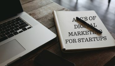 ABC'S OF DIGITAL MARKETING FOR STARTUPS