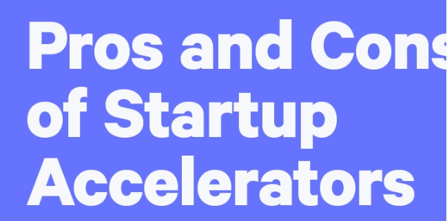 pros and cons of startup accelerators