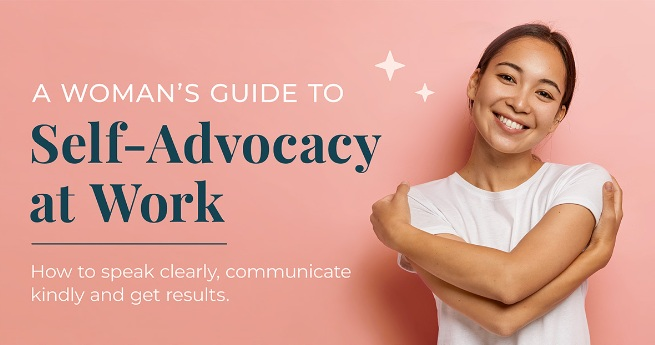woman's guide to self advocacy at work