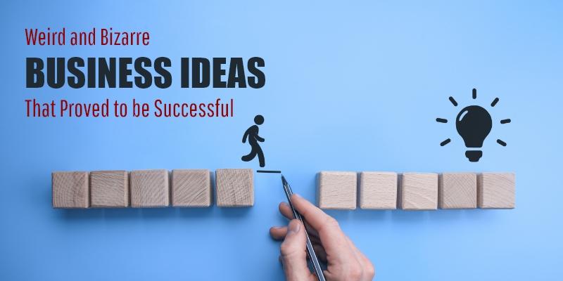 Weird and Bizarre Business Ideas